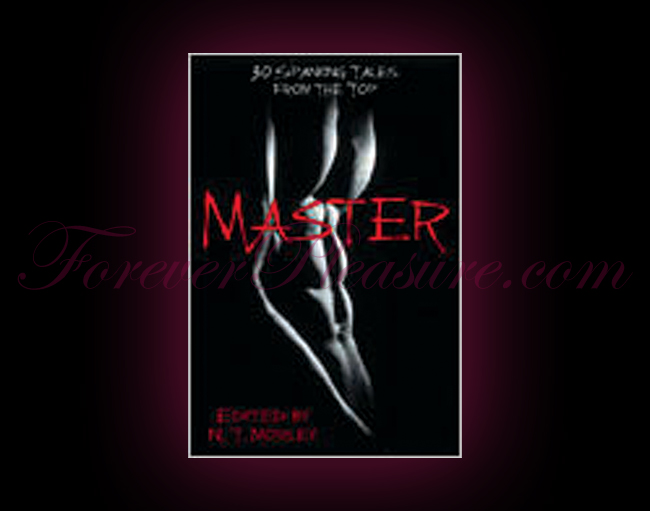 Master/Slave:30 Spanking Tales From The Top And 30 Stinging Tale