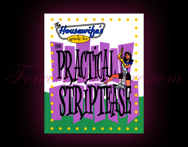The Housewife�s Guide To The Practical Striptease